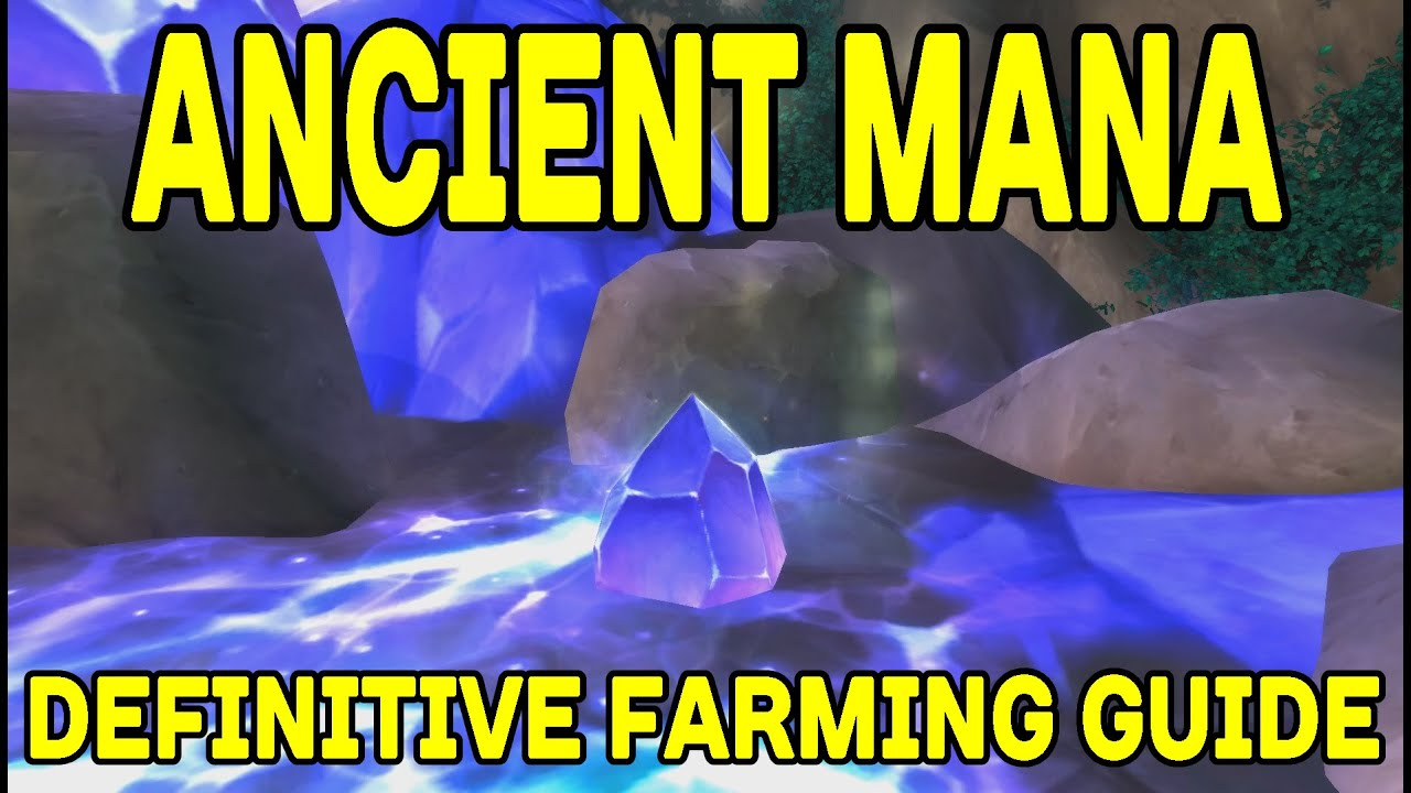 Ancient Mana Farming A Definitive Guide Wow Legion Youtube