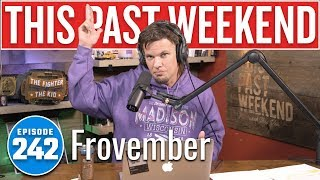 Frovember | This Past Weekend w/ Theo Von #242