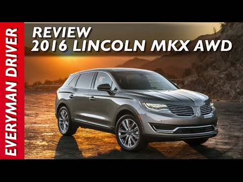 Heres the 2016 Lincoln MKX Review on Everyman Driver