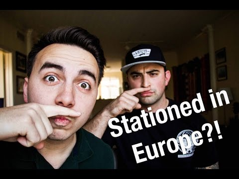 What it is Like being stationed in EUROPE?!