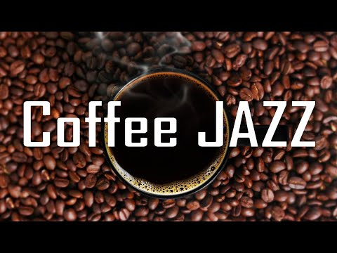 Fresh Coffee JAZZ - Relaxing Background Music For Fantastic Day & Stress Relief
