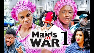 MAIDS AT WAR by QUEEN NWOKOYE and LUCHY DONALDS (SEASON 1) - 2021 Latest Nigerian Nollywood Movie