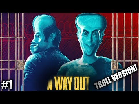 ME HAN METIDO EN LA CÁRCEL!! OMG! - A WAY OUT (Troll Version) #1