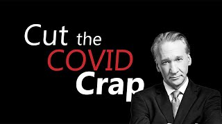 SHOW ME THE SCIENCE: Bill Maher on Covid