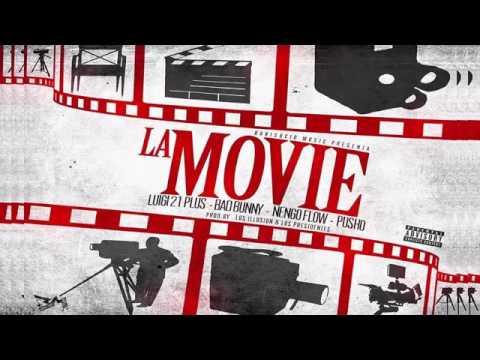 La Movie - Luigi 21 Plus x Bab Bunny x Ñengo Flow x Pusho