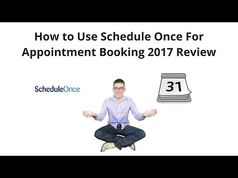 How to Use Schedule Once for Appointment Booking 2017 Review