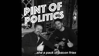 Pint of politics || Episode 2 || 22/04/2018