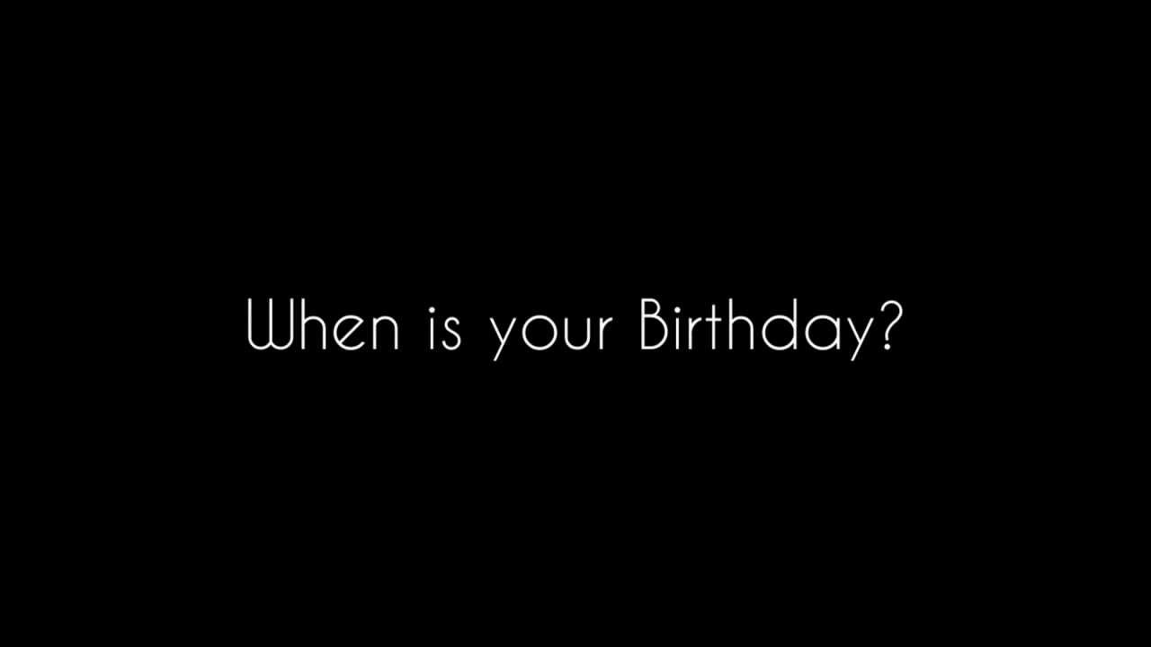 When Is Your Birthday? - YouTube