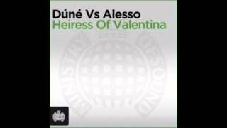 Dune vs Alesso - 'Heiress of Valentina' (Alesso Exclusive Mix)