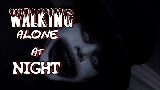 2 Scary Walking ALONE at NIGHT Stories