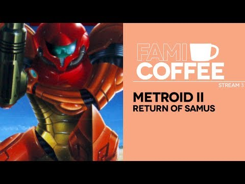 Famicoffee Stream #03: Metroid II: Return of Samus [GB]