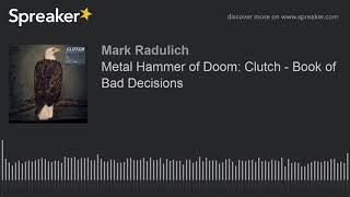 Metal Hammer of Doom: Clutch - Book of Bad Decisions