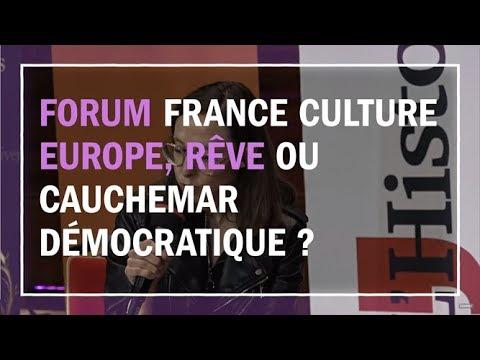 Europe, rêve ou cauchemar démocratique ? - Les Chemins de la philosophie au Forum France Culture