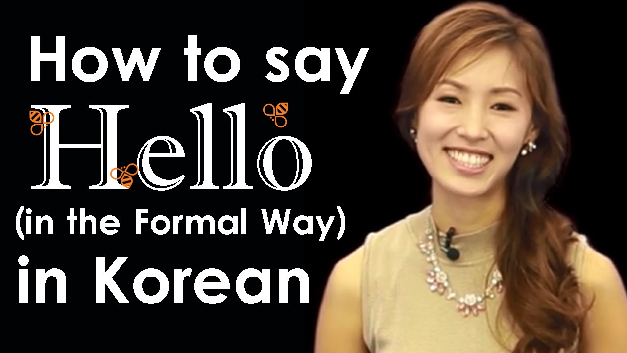 How to say hello in korean formal learn korean online with how to say hello in korean formal learn korean online with beeline youtube kristyandbryce Choice Image
