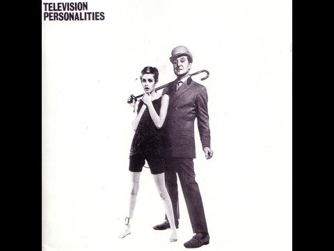 Television Personalities - And Don't The Kids Just Love It - Full LP