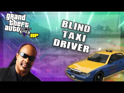 BLIND TAXI DRIVER (GTA RP)