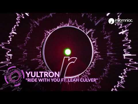 Yultron    Ride With You ft Leah Culver