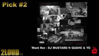Want Her DJ MUSTARD ft QUAVO & YG