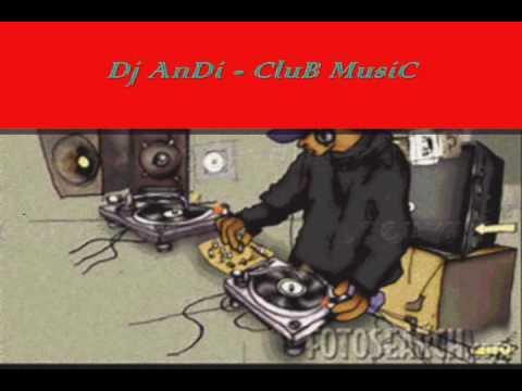 Dj AnDi - CluB MusiC [HQ]