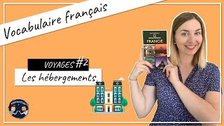 🏡 #2 Les voyages - Les hébergements 🏠 Apprends le français avec BaraGwen