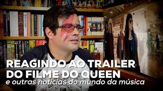Baixar Reagindo ao trailer do filme do Queen e outras notícias do mundo da música | Alta Fidelidade