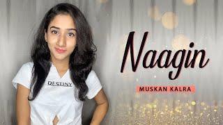 Naagin Song | Dance Video | Aastha Gill, Akasa Puri | Muskan Kalra