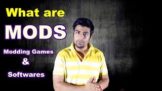 What Are Mods ? | Modding Games And Softwares (In Hindi)