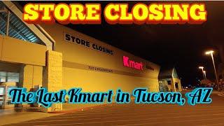 STORE CLOSING, The Last Kmart in Tucson, AZ