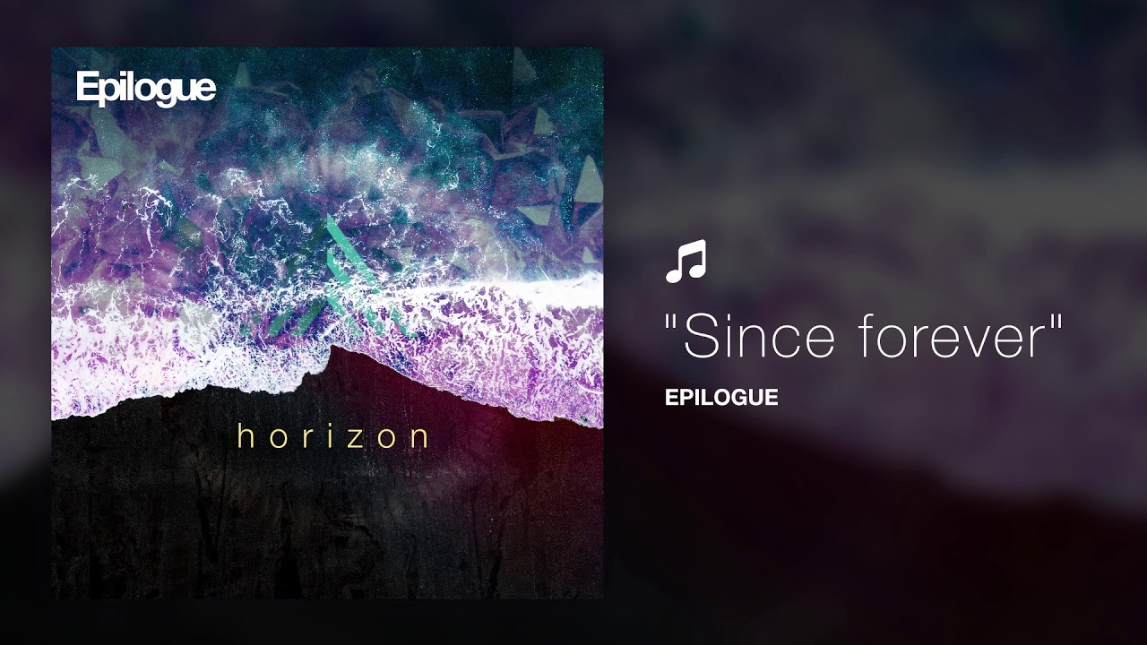 Since forever by Epilogue - Horizon EP | Ambient Chill Music