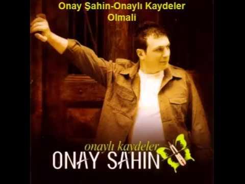 Onay Şahin - Olmali