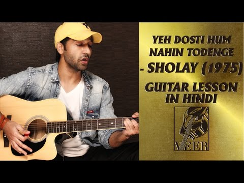 Yeh Dosti Hum Nahin Todenge - Sholay (1975) - Lead+Chords+Strumming Guitar Lesson By VEER KUMAR