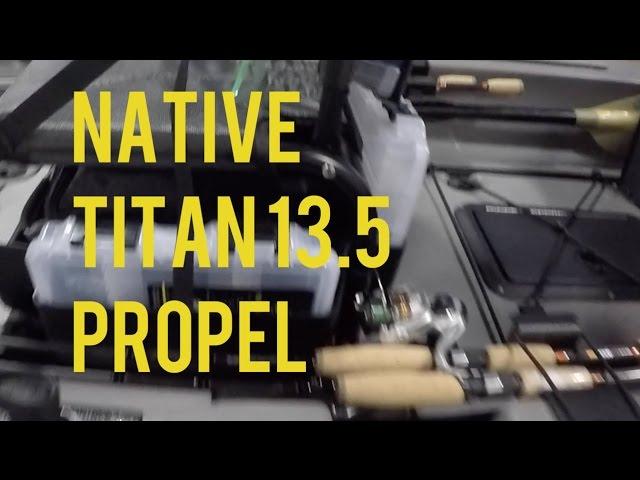 Native Watercraft Titan 13.5 Propel Walkthrough