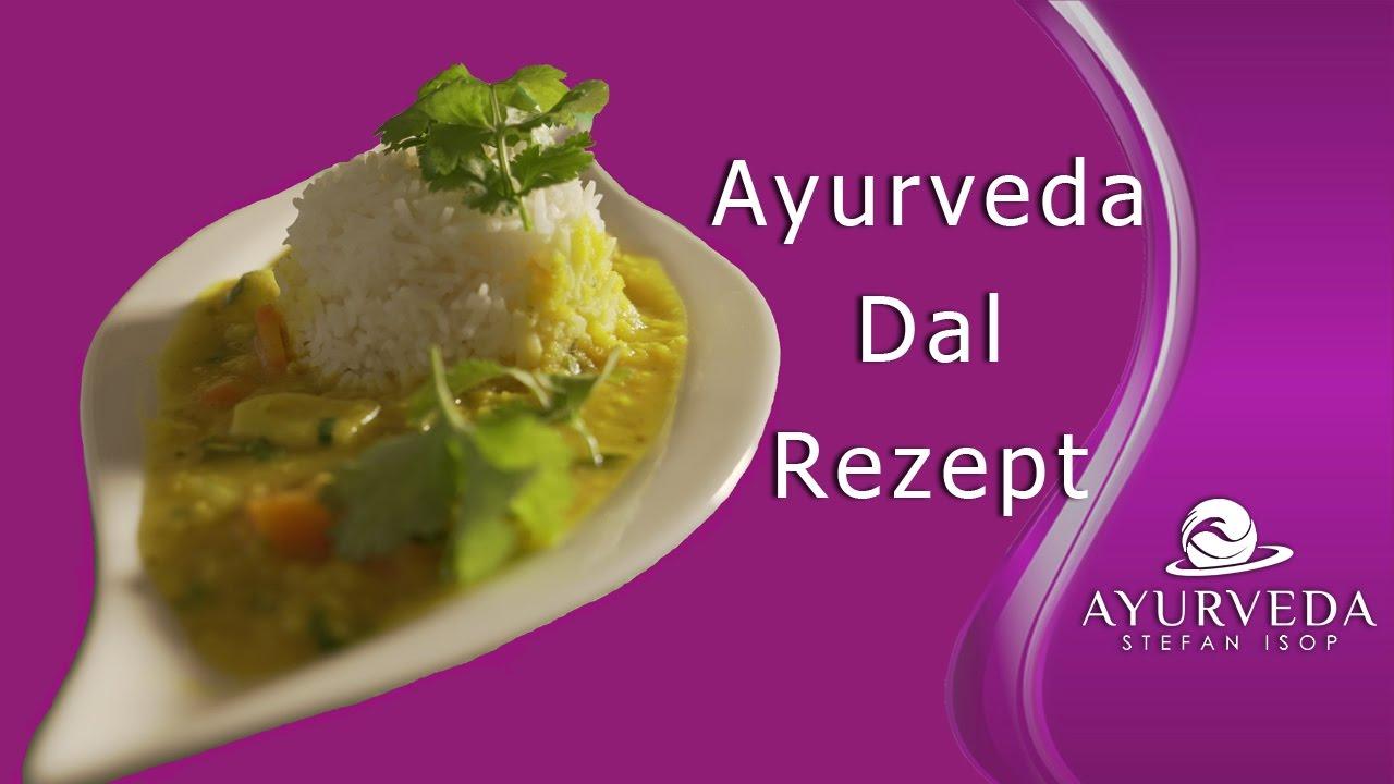Ayurveda Kochen - Rezept Dal / Hülsenfrüchte richtig zubereiten