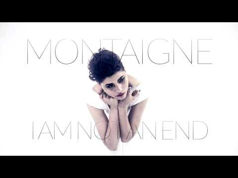 Montaigne - I Am Not An End (Audio Only)