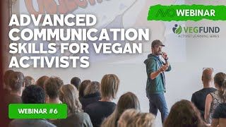 AVO Webinar #6 - Advanced Communication Skills For Vegan Activists - Alex Bez