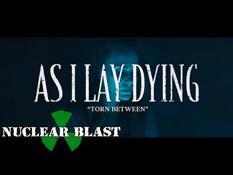 AS I LAY DYING - Torn Between (OFFICIAL MUSIC VIDEO)