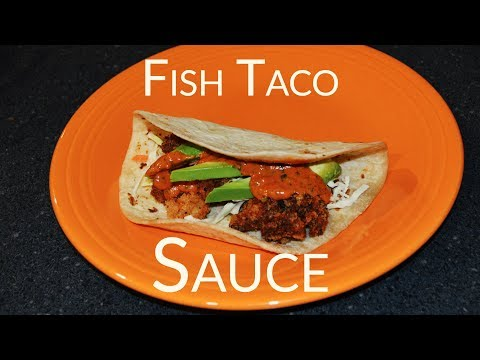 The BEST Fish Taco Sauce EVER