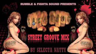 STREET GROOVE RIDDIM MIX BY SELECTA NATTY