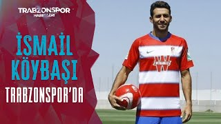 İsmail Köybaşı Trabzonspor'da! Yunus Emre Sel Transferin Detaylarını Açıkladı!
