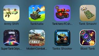 Army Shift,Tankhalla,Tankhero,Tank Smash,Super Tank Odysey,Modern Combat,Tanks Shooter,Blast Tank