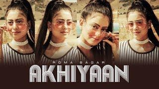 Roma Sagar: Akhiyaan (Full Song) Rajat | Noddy Singh | Luke Biggins | Latest Punjabi Songs 2018