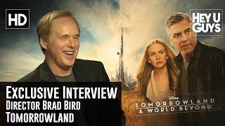 Director Brad Bird Exclusive Interview - Tomorrowland