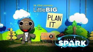 Little Big Plan It - Project Spark