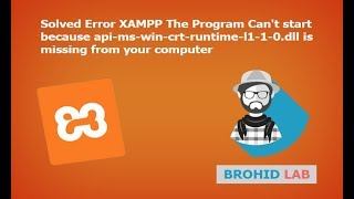 Gambar cover Solved Error XAMPP The Program Can't start because api-ms-win-crt-runtime-l1-1-0.dll is missing