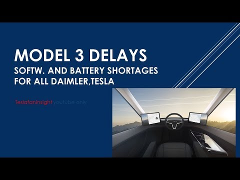 Tesla Model 3 softw glitches - , video, how to battery shortages daimler, VW, Toyota et, al