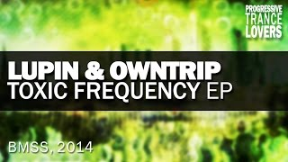 Lupin & OwnTrip - Toxic Frequency