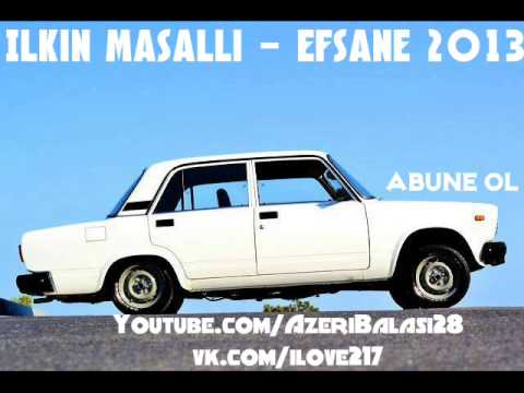 Ilkin Masalli - Efsane 2013