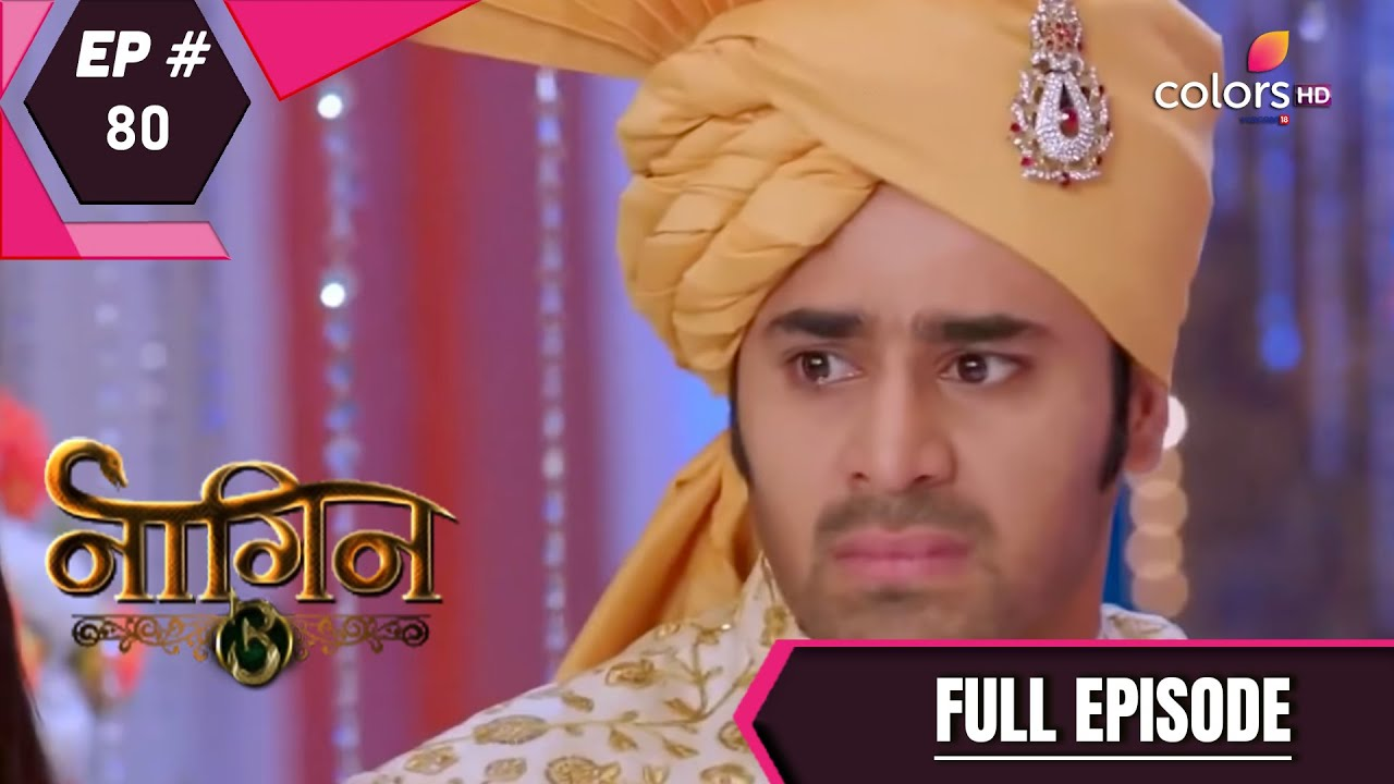 Download Naagin 3 - Full Episode 80 - With English Subtitles