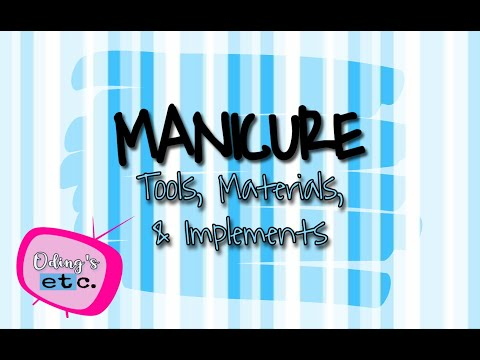 MANICURE TOOLS, MATERIALS, & EQUIPMENT | Beauty Care Services (Nail) | Educational Vids