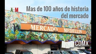 Vamos al MERCADO MEDELLÍN | CDMX